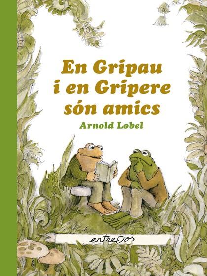 EN GRIPAU I EN GRIPERE SÓN AMICS.