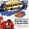 ¡BIENVENIDO MISTER MARSHALL! : SESENTA AÑOS DE ANÉCDOTAS Y LEYENDAS