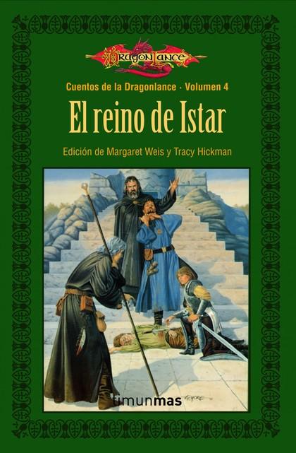 EL REINO DE ISTAR. CUENTOS DE DRAGONLANCE. VOLUMEN 4