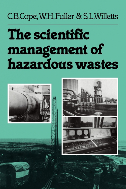THE SCIENTIFIC MANAGEMENT OF HAZARDOUS WASTES