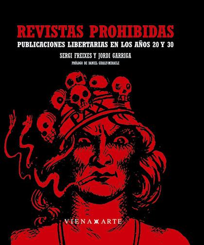 REVISTAS PROHIBIDAS : PUBLICACIONES LIBERTARIAS EN LOS AÑOS 20 Y 30