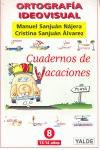 ORTOGRAFÍA IDEOVISUAL. CUADERNOS DE VACACIONES Nº 8.