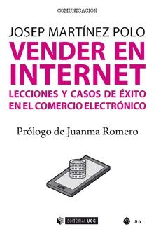 VENDER EN INTERNET. LECCIONES Y CASOS DE ÉXITO EN COMERCIO ELECTRÓNICO