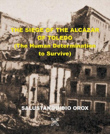 THE SIEGE OF THE ALCAZAR OF TOLEDO