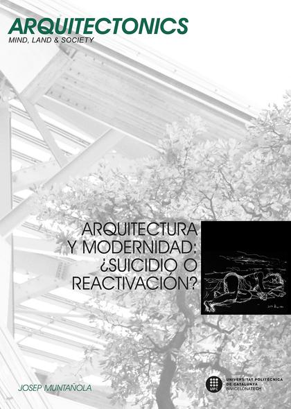 ARQUITECTURA Y MODERNIDAD : ¿SUICIDIO O REACTIVACIÓN?.