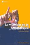 LA VIVENCIA DE LA SEXUALIDAD. UNA FORMA DE VIVIR CON NUESTRO SEXO