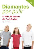 DIAMANTES POR PULIR : EL ARTE DE EDUCAR DE 7 A 12 AÑOS