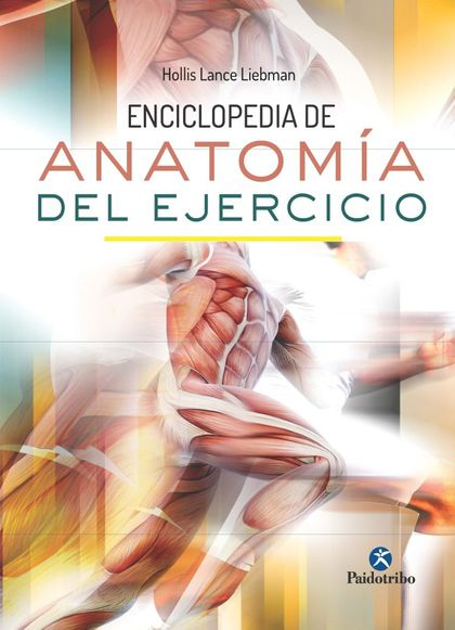 ENCICLOPEDIA DE ANATOMÍA DEL EJERCICIO.