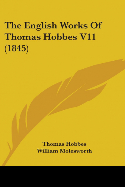 THE ENGLISH WORKS OF THOMAS HOBBES V11 (1845)