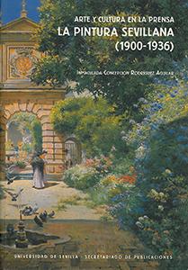 LA PINTURA SEVILLANA, 1900-1936, ARTE Y CULTURA EN LA PRENSA