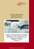 FUENTES DOCUMENTALES Y ESTUDIO HISTÓRICO DE LA ASIGNATURA DE RELIGIÓN CATÓLICA.