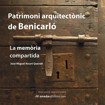 PATRIMONI ARQUITECTÒNIC DE BENICARLÓ                                            LA MEMÒRIA COMP