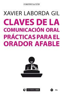CLAVES DE LA COMUNICACION ORAL PRACTICAS PARA ORADOR AFABLE