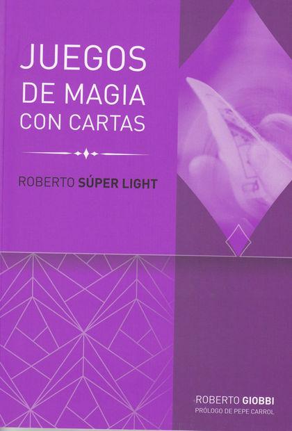 ROBERTO SÚPER LIGHT. JUEGOS CON CARTAS