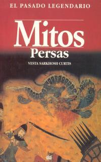 PASADO LEGENDARIO MITOS PERSAS