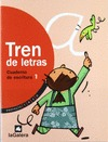 TREN DE LETRAS, EDUCACIÓN PRIMARIA, 1 CICLO. CUADERNO DE ESCRITURA 1