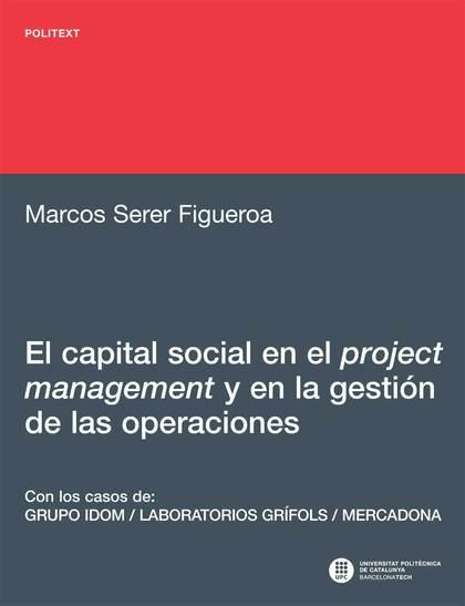EL CAPITAL SOCIAL EN EL PROJECT MANAGEMENT Y EN LA GESTIÓN DE LAS OPERACIONES :. CON LOS CASOS