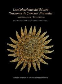 LAS COLECCIONES DEL MUSEO NACIONAL DE CIENCIAS NATURALES: INVESTIGACIÓN Y PATRIM.