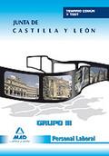 GRUPO III, PERSONAL LABORAL, JUNTA DE CASTILLA Y LEÓN. TEMARIO Y TEST PARTE GENERAL COMÚN