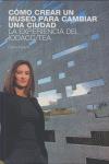 CÓMO  CREAR UN MUSEO PARA CAMBIAR UNA CIUDAD : LA EXPERIENCIA DEL IODAC/TEA