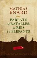 PARLA´LS DE BATALLES, DE REIS I D´ELEFANTS