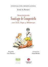 DESCUBRIENDO SANTIAGO DE COMPOSTELA CON SUSI, YAGO Y MELAMPO