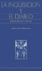 LA INQUISICIÓN Y EL DIABLO : SUPERSTICIONES EN EL SIGLO XVIII