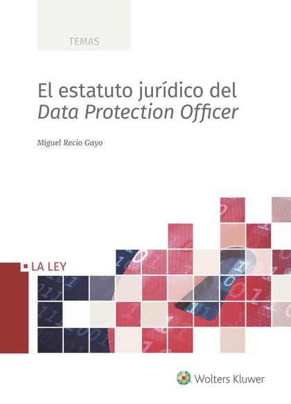 EL ESTATUTO JURÍDICO DEL DATA PROTECTION OFFICER.