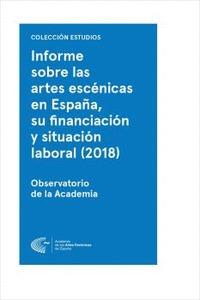 INFORME SOBRE LAS ARTES ESCÉNICAS EN ESPAÑA, SU FINANCIACIÓN Y SITUACIÓN LABORAL. ESTUDIO MARCO