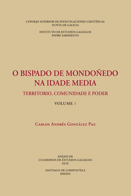 O BISPADO DE MONDOÑEDO NA IDADE MEDIA : TERRITORIO, COMUNIDADE E PODER. (VOLS. 1