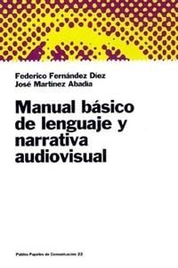 MANUAL BÁSICO DE LENGUAJE Y NARRATIVA AUDIOVISUAL.