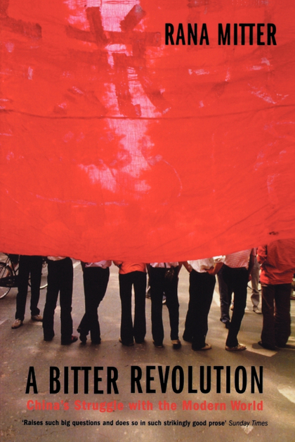 A BITTER REVOLUTION CHINAS STRUGGLE WITH THE MODERN WORLD (PAPERBACK)