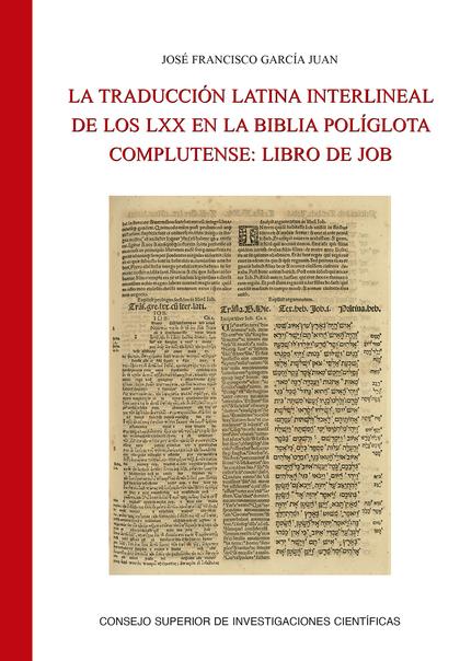 LA TRADUCCIÓN LATINA INTERLINEAL DE LOS LXX EN LA BIBLIA POLÍGLOTA COMPLUTENSE :.