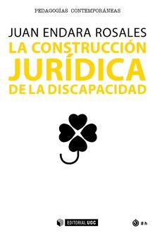 LA CONSTRUCCIÓN JURÍDICA DE LA DISCAPACIDAD.