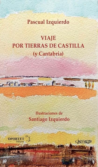 VIAJE POR TIERRAS DE CASTILLA (Y CANTABRIA).