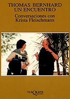 THOMAS BERNHARD UN ENCUENTRO CONVERSACIONES KRISTA FLEISCHMANN