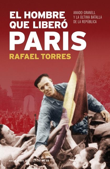 EL HOMBRE QUE LIBERO PARIS