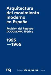 ARQUITECTURA DEL MOVIMIENTO MODERNO EN ESPAÑA. REVISIÓN DEL REGISTRO DOCOMOMO IB. ARQUITETURA D