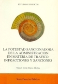 LA POTESTAD SANCIONADORA DE LA ADMINISTRACIÓN EN MATERIA DE TRÁFICO : INFRACCIONES Y SANCIONES