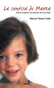 LA SONRISA DE MARTA: CÓMO SUPERAR LA MUERTE DE UNA HIJA