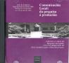 COMUNICACIÓN LOCAL : DA PESQUISA Á PRODUCIÓN : ACTAS DO VII CONGRESO INTERNACIONAL LUSOCOM 2006
