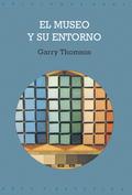 EL MUSEO Y SU ENTORNO N.49 (AKAL ARTE Y ESTETICA)