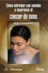 COMO ENFRENTAR VALENTIA CANCER SEN.