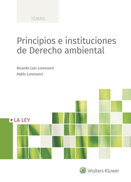 PRINCIPIOS E INSTITUCIONES DE DERECHO AMBIENTAL.