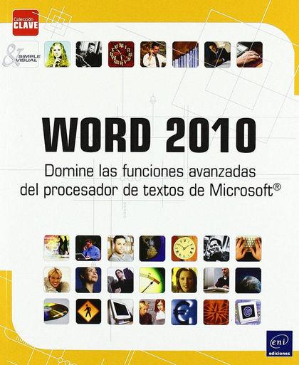 WORD 2010. DOMINE LAS FUNCIONES AVANZADAS PROCESADOR TEXTOS.