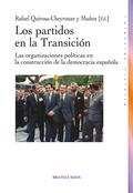 LOS PARTIDOS EN LA TRANSICIÓN : LAS ORGANIZACIONES POLÍTICAS EN LA CONSTRUCCIÓN DE LA DEMOCRACI