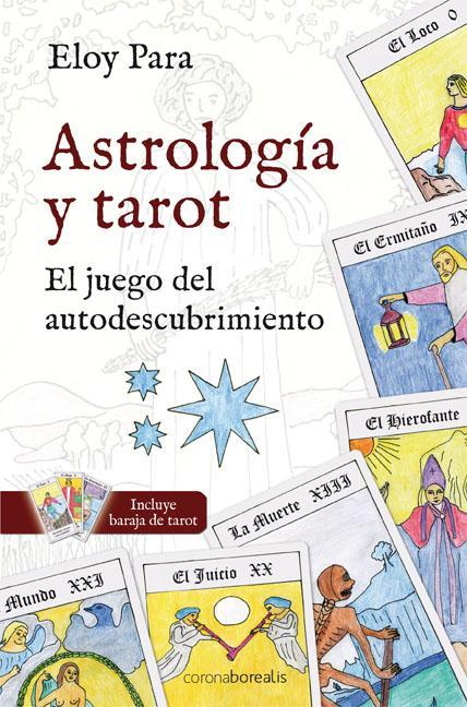 ASTROLOGÍA Y TAROT : EL JUEGO DEL AUTODESCUBRIMIENTO