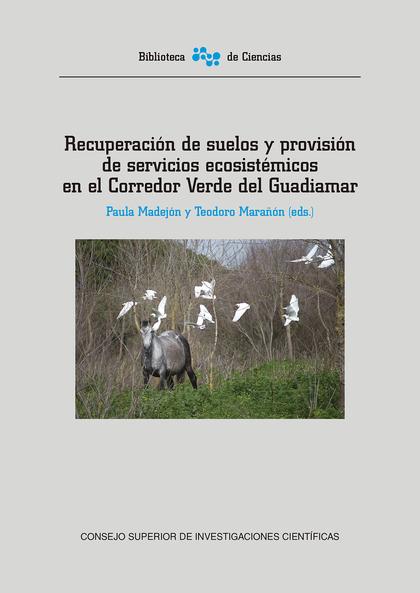 RECUPERACIÓN DE SUELOS Y PROVISIÓN DE SERVICIOS ECOSISTÉMICOS EN EL CORREDOR VER