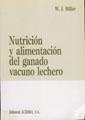 NUTRICIÓN Y ALIMENTACIÓN DEL GANADO VACUNO LECHERO