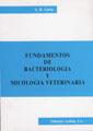 FUNDAMENTOS DE BACTERIOLOGÍA Y MICOLOGÍA VETERINARIA
